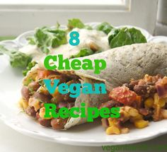 8 Really Cheap Vegan Recipes - Many people think that being vegan is not cheap. But in fact there are lots of ingredients that are not expensive at all so you can prepare plenty of cheap vegan recipes. Since the summer has arrived, it is the perfect time for cheap vegan recipes because markets are full of veggies and fruits...- http://www.veganbandit.net/8-really-cheap-vegan-recipes/