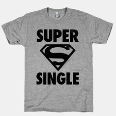 What's your super power?  I'm single...