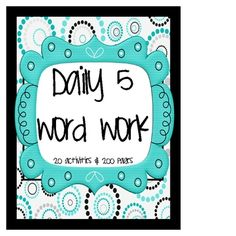 20 Word Work activities for Daily 5, 222 pages!  www.littlemindsatwork.blogspot.com