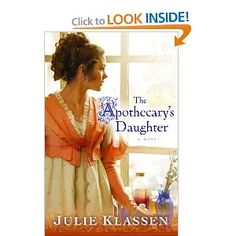"The Apothecary's Daughter- Another great book by Julie Klassen! Of course, being in the medical field I found ""Old School"" methods and herbs very fascinating. ""The Apothecary's daughter"" has Klassen's unique, historical touch. Lots of suspense :)"