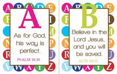 A scripture for every letter of the alphabet. Printables to use for framing, or to make an 'ABC Scripture Book' for kids.