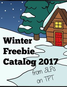 FREEBIES Download this catalog today and save time  finding the best Winter freebies and resources from the on SLPs on TpT