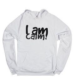 I am calm!