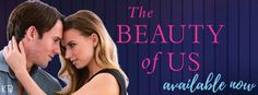 Read More Sleep Less Blog: Release Day Launch review+ excerpt THE BEAUTY OF US by Kristen Proby