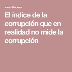 El índice de la corrupción que en realidad no mide la corrupción
