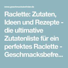Raclette: Zutaten, Ideen und Rezepte - die ultimative Zutatenliste für ein perfektes Raclette - Geschmacksbefreier.de - Rezepte | Kochen | Backen - Geschmacksbefreier.de - Rezepte | Kochen | Backen