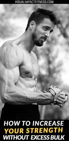 Once you gain as much muscle mass as you would want, here's how to improve strength without adding more bulk.