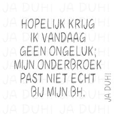 Onderbroek. Ja Duh! #humor #Nederlands #teksten #ongeluk #herkenbaar #ondergoed #vrouwen