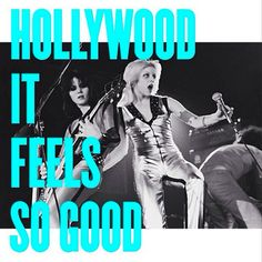 Hollywood It Feels So Good #JuicyWords