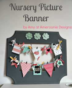 Nursery Picture Banner! Make this cute banner to display photos of your baby! -- Tatertots and Jello
