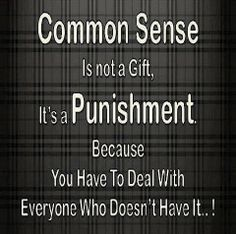Excellent truthful saying on evidence of  thinking and Common sense