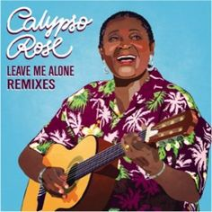 Leave Me Alone (feat. Manu Chao & Machel Montano) [Kubiyashi Remix] by Calypso Rose Leave Alone, Leave Me, Manu Chao, Chaos 2, She Song, Old Women, Singer, Lady, Music