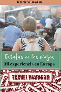 Estafas en los viajes. Mi experiencia en Europa. Las mas comunes estafas hacia los turistas. La Carte Vintage