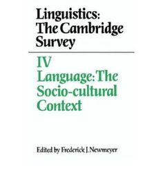 Language : the socio-cultural context / edited by Frederick J. Newmeyer
