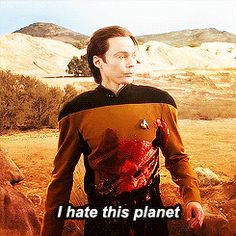"""I hate this planet."" 