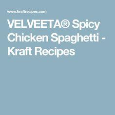 VELVEETA® Spicy Chicken Spaghetti - Kraft Recipes