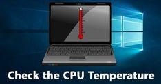 Check the CPU Temperature right now...