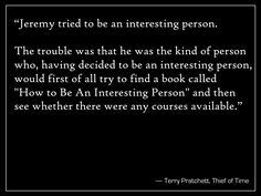 Terry Pratchett, every quote as good as the next one