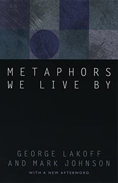 Ladda Ner och Läs På Nätet Metaphors We Live By Gratis Bok PDF/ePub - George Lakoff & Mark Johnson, The now-classic Metaphors We Live By changed our understanding of metaphor and its role in language and the mind. Reading Online, Books Online, Nlp Books, Used Books, Books To Read, Mark Johnson, D Mark, What To Read, Fantasy