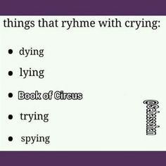 Things that rhyme with crying