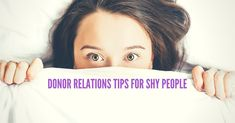 Donor Relations Tips for Shy People
