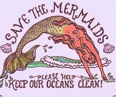 save the mermaids. la vi y me acordé de mi amiga @Laura del Mar Angueyra    Gracias Shanuri por llevarme en ti. <3 @Carolina Shanuri