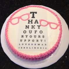 Simply print out an eyechart then have it printed as an edible image. Could be great for an eye doctor or optometry student's wedding or birthday too! Doctor Birthday Cake, Doctor Cake, Doctor Gifts, Doctor Party, Retirement Cakes, Chocolate Chip Cake, Eye Doctor, Glass Cakes, Food Decoration