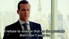 Harvey Specter, Suits - I want to use this line so badly....