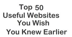 Top 50 Most Useful Websites on Earth