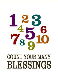 Count your many blessings, name them one by one