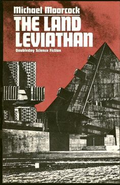 Publication: The Land Leviathan Authors: Michael Moorcock Year: 1974-00-00 Publisher: Doubleday Cover: The Quay Brothers