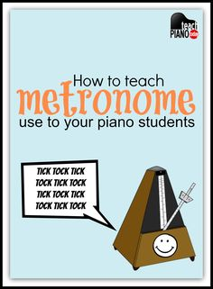 Those ticks need to make sense!  Here's how to teach your piano kids to use a metronome | teachpianotoday.com #pianoteaching #pianostudio