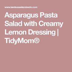 Asparagus Pasta Salad with Creamy Lemon Dressing | TidyMom®
