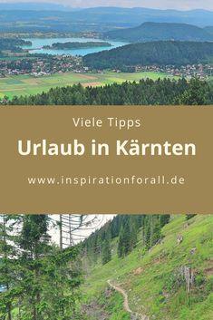 Du willst deinen Urlaub in Österreich verbringen? Ich gebe dir viele Tipps für einen Urlaub in Kärnten. Heart Of Europe, Homeland, Amsterdam, Journey, Camping, Mountains, Places, Nature, Travel