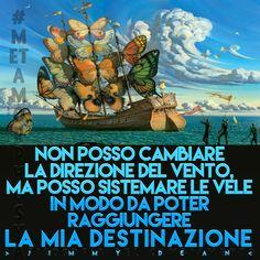 #Metamorphosya #JimmyDean #cambiamento #direzione #motivazione #lafilosofiadelcambiamento #vento #destinazione