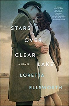 Stars Over Clear Lake by Loretta Ellsworth is a must-read WWII historical fiction book to add to your 2017 reading list!