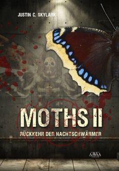 Moths 2: Rückkehr der Nachtschwärmer von Justin C. Skylark, http://www.amazon.de/dp/B00KH8RAEO/ref=cm_sw_r_pi_dp_QuwTtb0V4ET4P