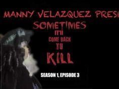 "'Sometimes It'll Come Back Kill!' (2016) S1E3 ""Manny Velazquez Presents"