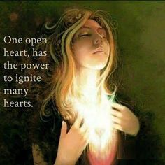One Open Heart ♡ has the power to ignite many Hearts ༺♡༻