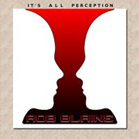 """This is a full album version of """"It's all perception"""" and is the third album of smooth jazz by Rob Blaine. The total album playing length is 58 minutes. All tracks are written and arranged by Rob Blaine."""