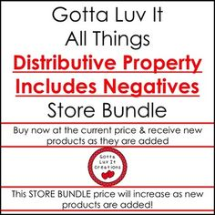 Growing Bundle   Save $$  50% discount for buying as a bundle instead of individually. This bundle includes all Distributive property (includes negatives) products sold in my store.  Buy at the current price for all current and future integer products.