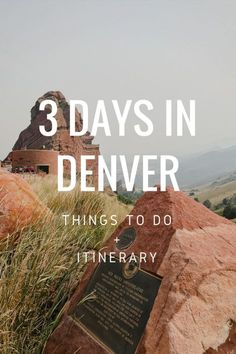 3 Day Denver Itinerary: Things to See in Denver On Your First Visit