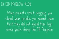 This doesn't work for me because my mom graduated through the IB program, with honors
