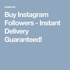 Buy Instagram Followers - Instant Delivery Guaranteed!