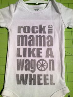 Rock Me Mama Like a Wagon Wheel Onesie  Size 3 by bugaroohandmade
