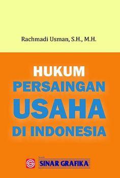 Hukum Persaingan Usaha di Indonesia Rachmadi Usman,S.H., M.H.   Hal: 768 pages Penerbit: SINAR GRAFIKA Ukuran: 15,5 x 23, HVS 60 gr, cover ac 260 gr Cetakan: ke - 1 - tahun 2013 Edition:  ISBN: 978-979-007-404-6  Hukum Persaingan Usaha di Indonesia