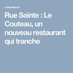 Rue Sainte : Le Couteau, un nouveau restaurant qui tranche
