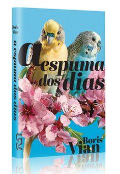 A espuma dos dias - Boris Vian