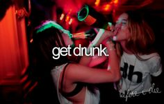 Get drunk. Before I die. Young Wild Free, Wild And Free, Bachelorette Bucket Lists, Bachelorette Weekend, Bachelorette Parties, Rachel Thompson, Whatever Forever, A Little Party, Friend Pictures