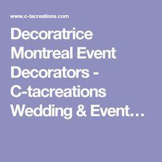 Decoratrice Montreal Event Decorators - C-tacreations Wedding & Event…